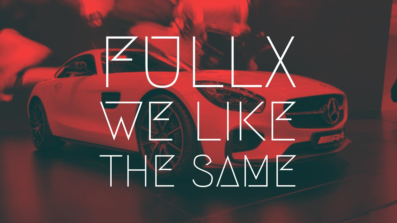 Fullx - We Like The Same | BassBoost | Extended Remix