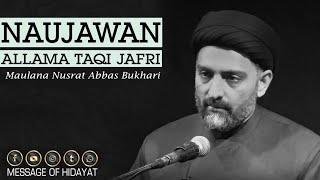 Naujawan Allama Taqi Jafri - Maulana Nusrat Abbas Bukhari