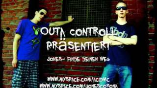 Outa Controll presents- Jones - Finde deinen Weg