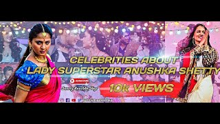 CELEBRITIES ABOUT OUR || LADY SUPERSTAR ANUSHKA SHETTY || Every Anushka Fans Must Watch ||