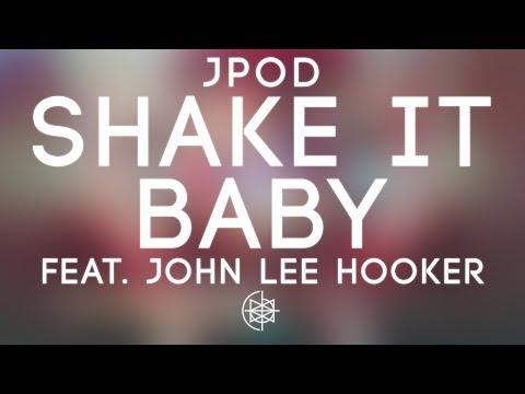 JPOD - Shake It Baby Feat. John Lee Hooker