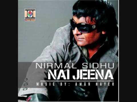 Nirmal Sidhu - Nai Jeena solo albulm