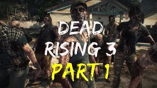 Dead Rising 3 Gameplay Walkthrough Part 1 | No Commentary