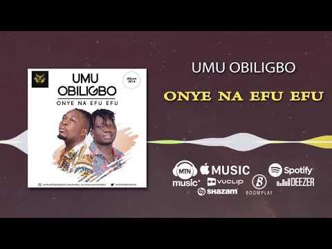 umu-obiligbo---onye-na-efu-efu-[official-audio]