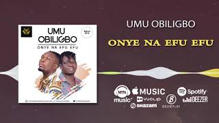 Umu Obiligbo - Onye na efu efu [Official Audio]