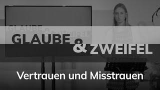 Glaube und Zweifel - Vertrauen und Misstrauen - Laura Wilhelm