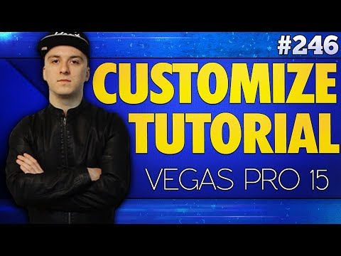 Vegas Pro 15: How To Customize Vegas Pro - Tutorial #246
