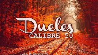 Dueles -  CALIBRE 50    Historias De La Calle    Letra & Descarga