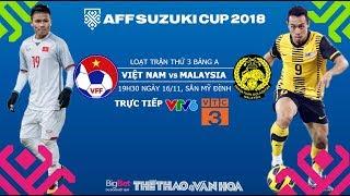 AFF Cup 2018 - Dự đoán kết quả Việt Nam vs Malaysia - Trực tiếp VTV6, VTC3