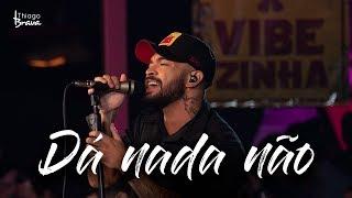 Thiago Brava - Dá Nada Não (DVD VIBEZINHA)