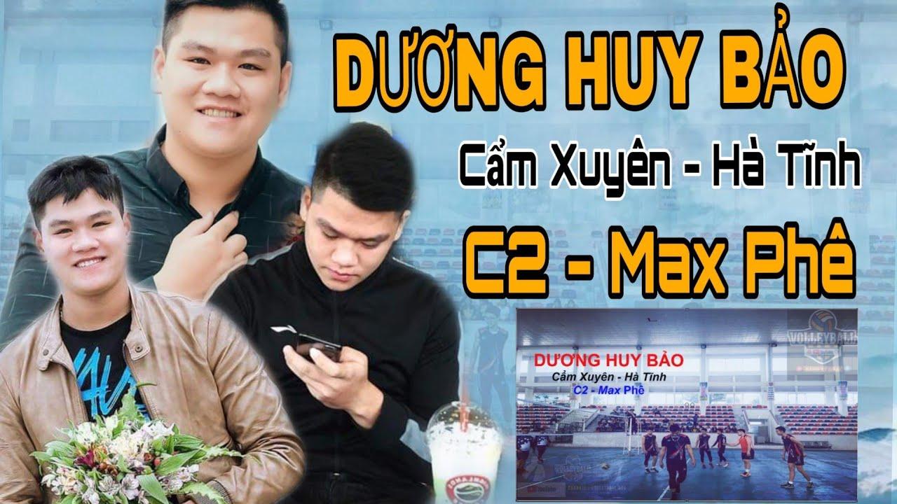 Dương Huy Bảo | C2 Max Phê Bóng Chuyền Phong Trào TT - Cẩm Xuyên .