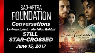 Conversations with Lashana Lynch and Medalion Rahimi of STILL STAR-CROSSED