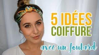 // Tuto Coiffure // 5 idées pour se coiffer avec un foulard