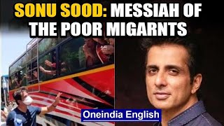 Coronavirus: Sonu Sood wins praise for arranging buses for stranded migrant workers | Oneindia news