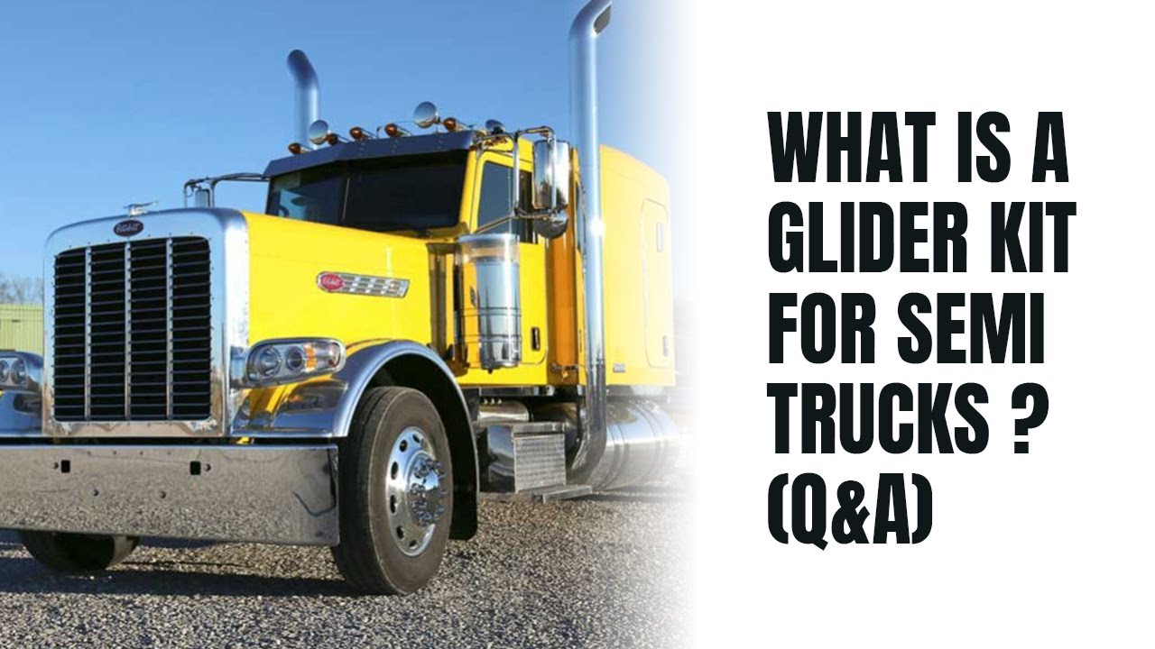 What Is A Glider Kit >> What Is A Glider Kit For Semi Trucks Q A Youtube