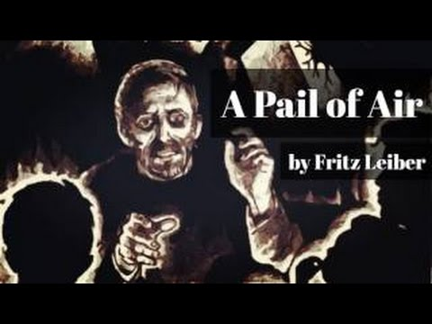 A Pail of Air (Post-Apocalypse, SF Audiobook) by Fritz Leiber