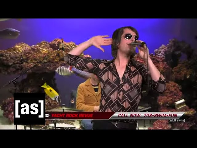 "Yacht Rock Revue ""Step"" | FishCenter | adult swim"