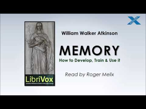 MEMORY - How to Develop,Train & Use it  (LibriVox Audiobook)