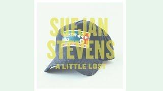 """Sufjan Stevens - """"A Little Lost"""""""