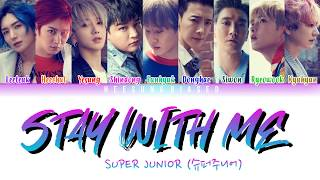 SUPER JUNIOR 슈퍼주니어 'Stay with Me' Color Coded Lyrics [Han/Ro…