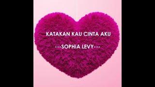 Sophia - Katakan Kau Cinta Aku (LIRIK LAGU)