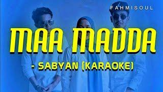 Download lagu MAA MADDA - SABYAN (KARAOKE/NO VOCAL)