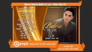 Album Bolero Buồn Lẻ Loi - Khưu Huy Vũ