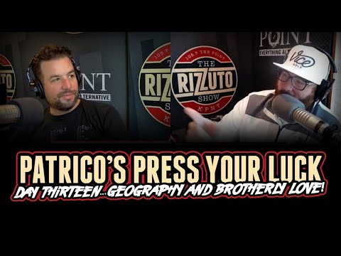 Patrico's Press Your Luck Day 13: Geography and Brotherly Love [Rizzuto Show]