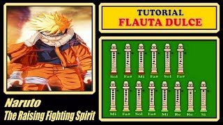 "Naruto - The Raising Fighting Spirit en Flauta ""Con Notas Explicadas"""