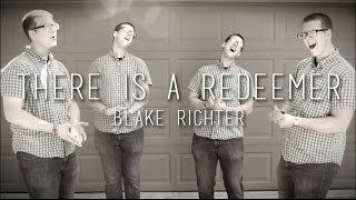 There Is A Redeemer (A Cappella) - arr. by Blake Richter