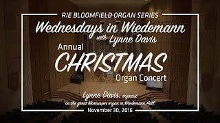 Wednesdays in Wiedemann with Lynne Davis - Annual Christmas Organ Concert 2016