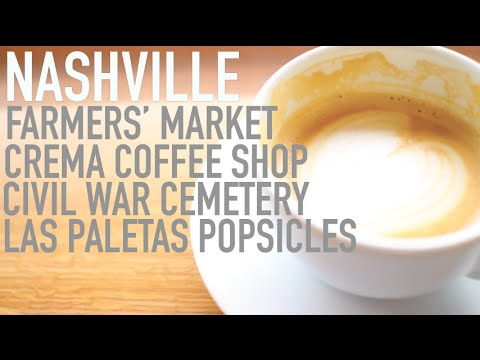 Fun Things To Do In Nashville | Farmer's Market, Coffee Shops, & More!
