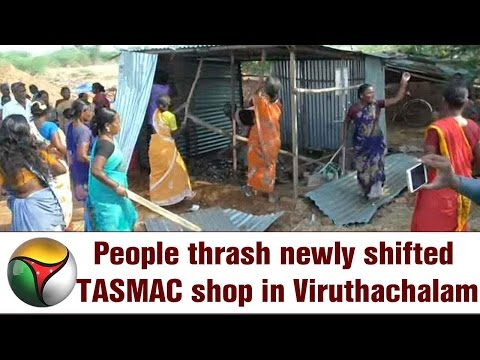 People thrash newly shifted TASMAC shop in Viruthachalam
