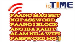 hOW TO SET WIFI PASSWORD(IPTIME) AND BLOCK THE OTHER USER'S ETC..(TAGALOG)
