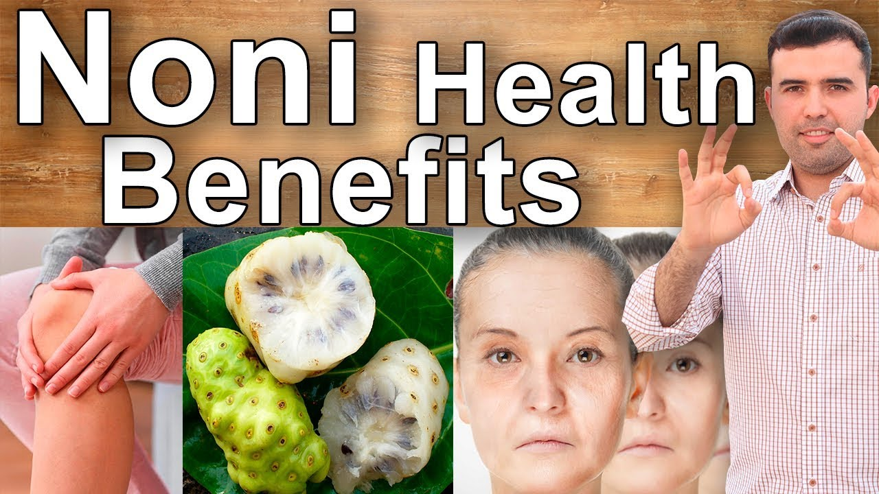 noni juice health benefits and properties - bone pain, weight loss,  cholesterol