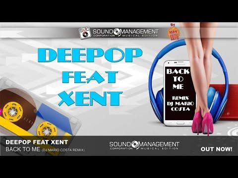 DEEPOP feat XENT - Back To Me (Remix Dj Mario Costa) (HIT MANIA 2018)