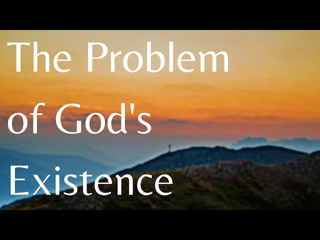 The Problem Of God's existence with Jim Wood