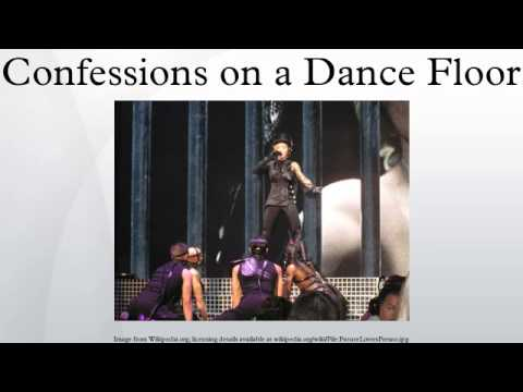 Confessions on a Dance Floor