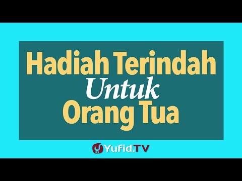 Hadiah Terindah untuk Orang Tua - Poster Dakwah Yufid TV