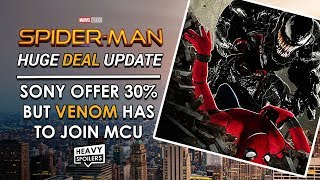 SPIDER-MAN DEAL UPDATE | Sony Offer Disney New Deal For 30% Of Spider-Man BUT Venom MUST Be In MCU