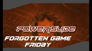 Forgotten Game ep1 (Powerslide)