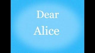 Dear Alice