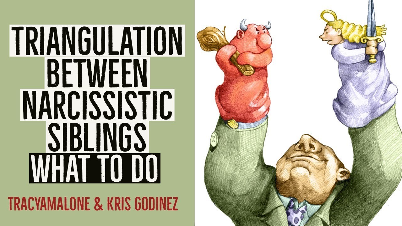 Triangulation between narcissistic SIBLINGS what to do - with Kris Godinez