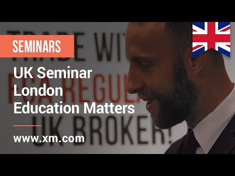 XM.COM - 2017 - UK Seminar - London - Education Matters