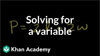 Solving for a variable | Linear equations | Algebra I | Khan Academy