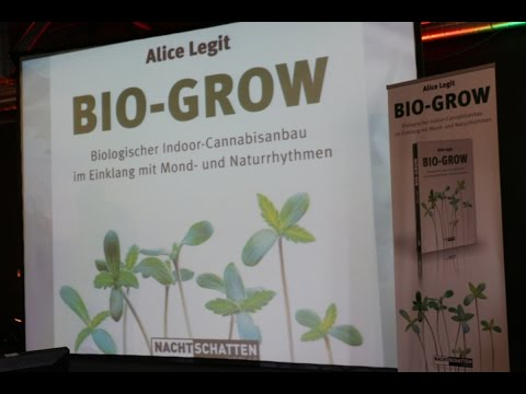"""BIO GROW – Biologischer Indoor Cannabisanbau"" - Alice Legit - Mary Jane Berlin 2016"