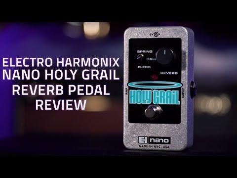 Electro Harmonix Nano Holy Grail Reverb Pedal Review