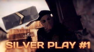 Silver play #1 - Покорение сильверов CS:GO