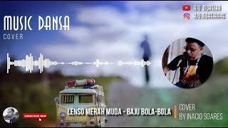 Dansa enak...! │ Lenso Merah Muda & Baju Bola-bola (cover by. Inacio Soares)