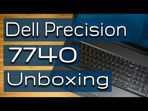 Dell Precision 7740 Unboxing and First Impression